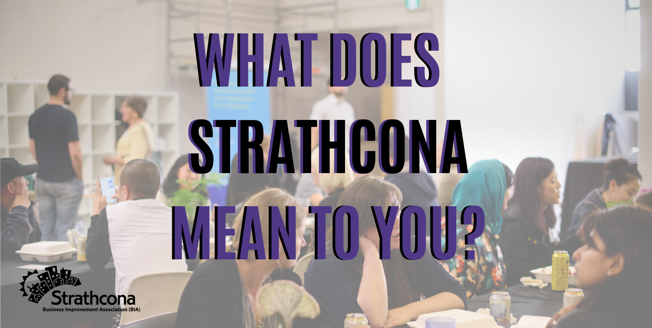 What Does Strathcona Mean to You