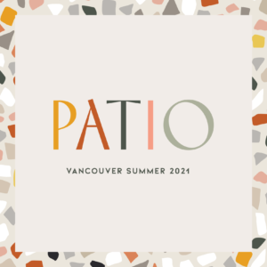 PATIO Vancouver Summer 2021 Graphic